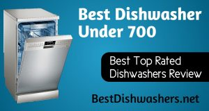 Best Dishwashers Under $700